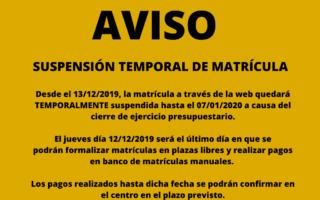 Aviso! Suspensión temporal de matrícula hasta 7 enero 2020